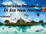 Seberapa Siap Industri Pariwisata Memasuki Era New Normal?