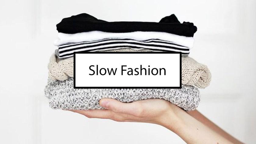 """""""Slow Fashion"""""""