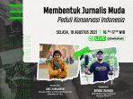 HKAN 2021, Kehati Gelar Diskusi 'IG Live' Perihal Penulisan Isu Konservasi Indonesia